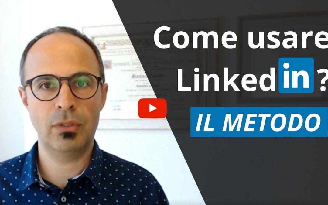 Come usare Linkedin? Il METODO per avere successo.