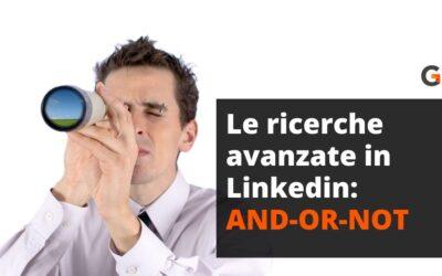 Le ricerche avanzate in Linkedin: come trovare le persone giuste