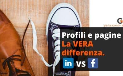 Profili e pagine. La vera differenza tra Linkedin e Facebook.