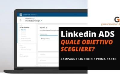 Campagne Linkedin Ads. Quale obiettivo scegliere?