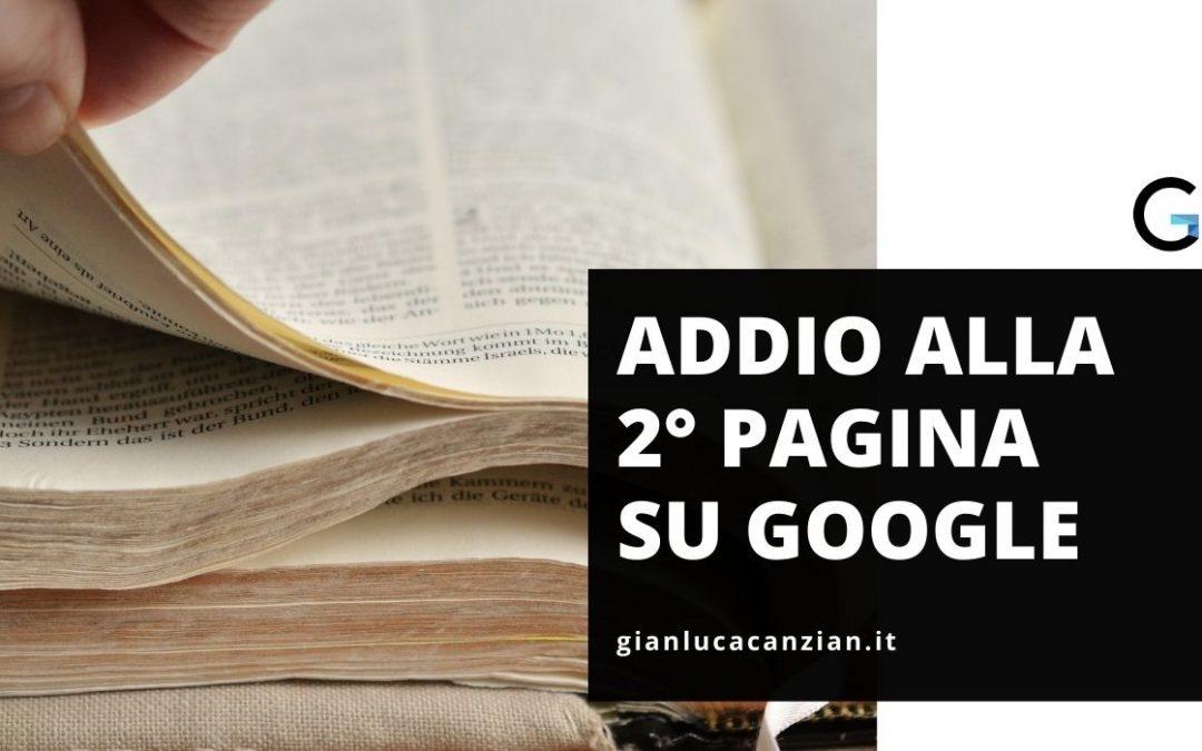 Addio alla seconda pagina su Google!